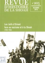 Revue d'histoire de la Shoah. n° 205, Les Juifs d'Orient face au nazisme et à la Shoah (1930-1945)