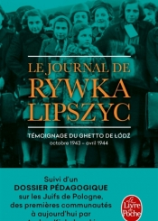 Le journal de Rywka Lipszyc : témoignage du ghetto de Lodz, octobre 1943-avril 1944