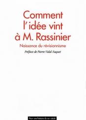 Comment l'idée vint à Monsieur Rassinier