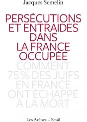 Persécutions et entraides dans la France occupée : comment 75 % des Juifs en France ont échappé à la mort
