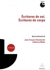 Ecritures de soi, écritures du corps : actes du colloque, Cerisy-la-Salle, 22-29 juillet 2015