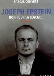 Joseph Epstein, bon pour la légende : lettre au fils : Zamosc, 16 octobre 1911-Mont Valérien, 11 avril 1944