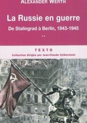 La Russie en guerre. Volume 2, De Stalingrad à Berlin, 1943-1945