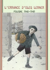 L'errance d'Oleg Lerner : Pologne, 1940-1945