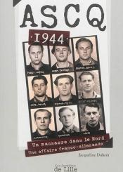 Ascq 1944 : un massacre dans le Nord : une affaire franco-allemande