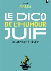 Le dico de l'humour juif : de Abraham à Yiddish