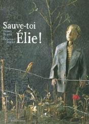 Sauve-toi, Elie !