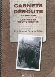 Carnets de déroute : 1939-1940 : lettres et récits inédits