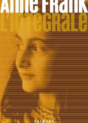 Anne Frank : l'intégrale