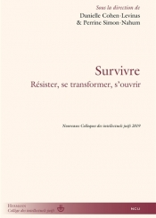 Survivre : résister, se transformer, s'ouvrir : Nouveaux colloques des intellectuels juifs 2019