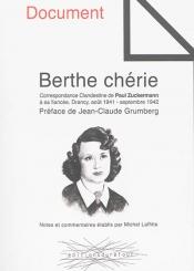 Berthe chérie : correspondance clandestine de Paul Zuckermann à sa fiancée : Drancy, août 1941-septembre 1942