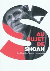 Au sujet de Shoah : le film de Claude Lanzmann