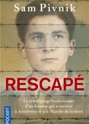 Rescapé : Auschwitz, la marche de la mort et mon combat pour la liberté
