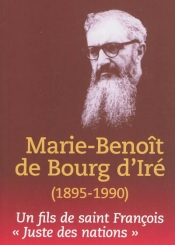 Marie-Benoît de Bourg d'Iré (1895-1990) : itinéraire d'un fils de saint François, Juste des nations