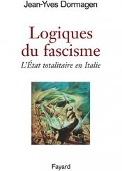 Logiques du fascisme : l'Etat totalitaire en Italie