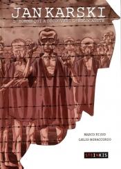 Jan Karski : l'homme qui a découvert l'Holocauste