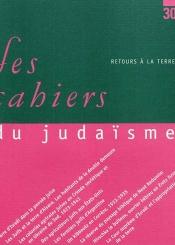 Cahiers du judaïsme (Les). n° 30, Retours à la Terre