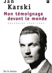 Mon témoignage devant le monde : souvenirs 1939-1943
