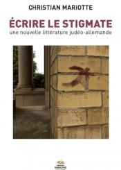 Ecrire le stigmate : une nouvelle littérature judéo-allemande