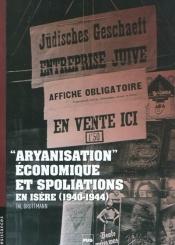 Aryanisation économique et spoliations en Isère (1940-1944)