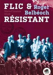 Roger Belbéoch, flic et résistant