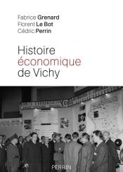 Histoire économique de Vichy : l'Etat, les hommes, les entreprises