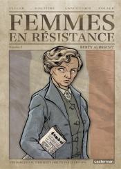 Femmes en résistance. Volume 3, Berty Albrecht : une dangereuse terroriste arrêtée par la gestapo