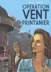 Opération Vent printanier. Volume 1