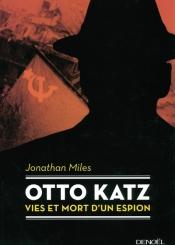 Otto Katz : vies et mort d'un espion : 1895-1952