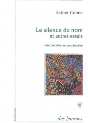 Le silence du nom : et autres essais : interprétation et pensée juive