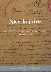 Nice la juive : une ville française sous l'Occupation, 1940-1942 : récit