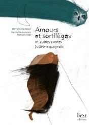 Amours et sortilèges : et autres contes judéo-espagnols = La novya endulkera : i otras konsejikas djudeo-espanyolas