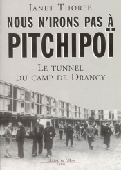 Nous n'irons pas à Pitchipoï : le tunnel du camp de Drancy