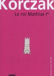 Le Roi Mathias Ier. Volume 1
