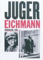 Jüger Eichmann : Jérusalem, 1961