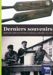 Derniers souvenirs : objets des camps de Pithiviers et Beaune-la-Rolande, 1941-1942