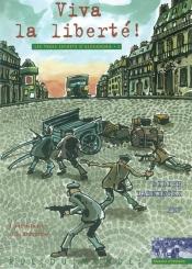 Les trois secrets d'Alexandra. Volume 3, Viva la liberté ! : 1935 à 1945 résistance et libération