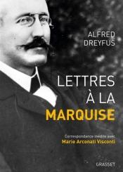 Lettres à la marquise : correspondance inédite avec Marie Arconati-Visconti : 1899-1923