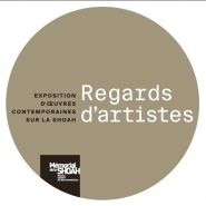 Regards d'artistes, exposition d'œuvres contemporaines sur la Shoah