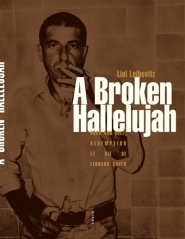 A broken hallelujah : rock and roll,  rédemption et vie de Leonard Cohen