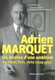 Adrien Marquet : les dérives d'une ambition, Bordeaux, Paris, Vichy (1924-1955)