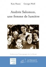 Andrée Salomon, une femme de lumière : textes établis et annotés d'après ses mémoires