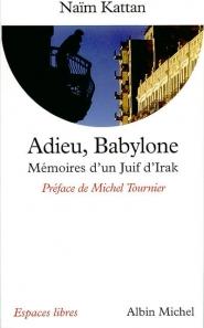 Adieu, Babylone : mémoires d'un Juif d'Irak