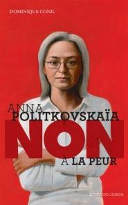 Anna Politkovskaïa : non à la peur