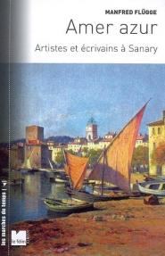 Amer azur : artistes et écrivains à Sanary : 1933-1945