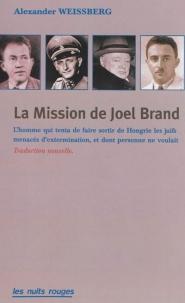 La mission de Joel Brand : l'homme qui tenta de faire sortir de Hongrie les Juifs menacés d'extermination, et dont personne ne voulait