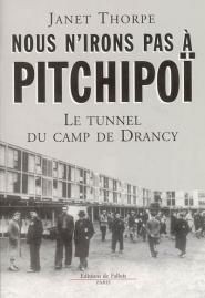 Nous n'irons pas à Pitchipoï : le tunnel du camp de Drancy