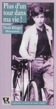 Plus d'un tour dans ma vie : les mémoires de Noah Klieger