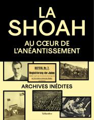 La Shoah, un monument de papier. L'historien face aux archives