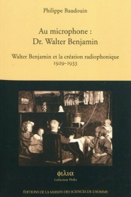 Au microphone, Dr Walter Benjamin : Walter Benjamin et la création radiophonique, 1929-1933